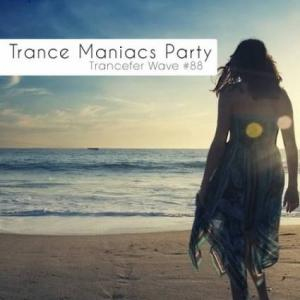 Trance Maniacs Party# /trancefer wave #88/ (2018) торрент
