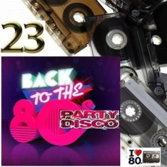 Back To The- 80's Party Disco /Vol-23/ (2018) торрент