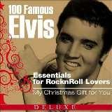 100 Famous Elvis Essentials for Rock'n'roll Lover [известных]