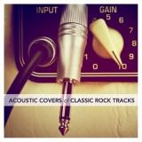 Acoustic Covers of Classic Rock Tracks