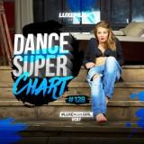 LUXEmusic - Dance Super Chart vol.128