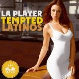 La Player Tempted Latinos