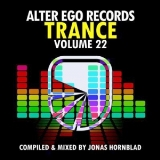 Alter Ego Trance vol. 22 [Compiled & Mixed By Jonas Hornblad]