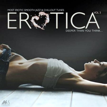 Erotica vol. 3 [Most Erotic Smooth Jazz & Chillout Tunes]