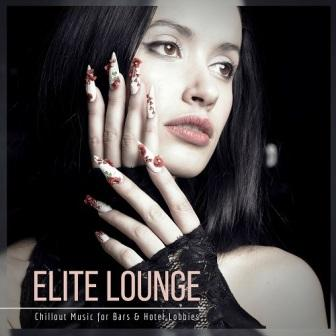 Elite Lounge (Chillout Music For Bars And Hotel Lobbies)