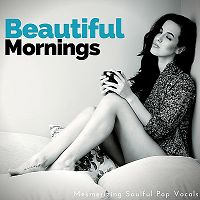 Beautiful Mornings: Mesmerizing Soulful Pop Vocals