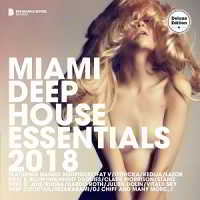 Miami Deep House Essentials 2018 (Deluxe Version)