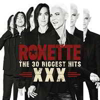 Roxette - XXX - The 30 Biggest Hits