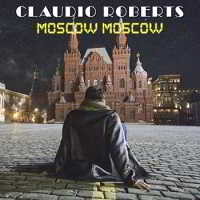 Claudio Roberts - Moscow Moscow
