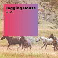 Jogging House - Would