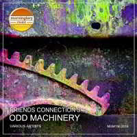 Friends Connection 3: Odd Machinery (Mixed By Nightbob)