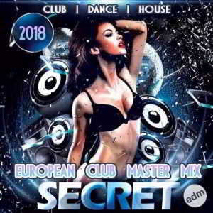 Secret EDM: European Club Mastermix