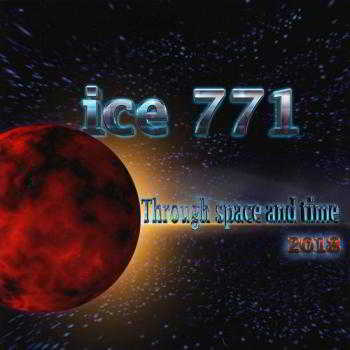 Ice 771 - Through space and time