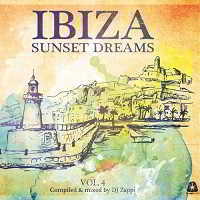 Ibiza Sunset Dreams Vol.4 (Compiled By DJ Zappi)