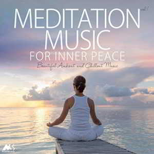 Meditation Music for Inner Peace Vol.1 (Beautiful Ambient and Chillout Music)