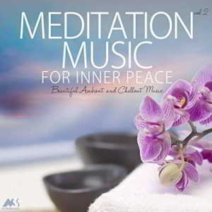 Meditation Music for Inner Peace Vol.2 (Beautiful Ambient and Chillout Music