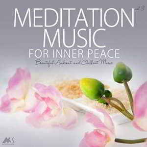 Meditation Music For Inner Peace Vol.3 Beautiful Ambient And Chillout Music