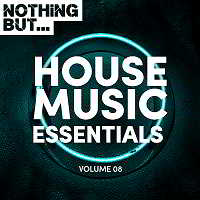 Nothing But... House Music Essentials Vol.08 (2018) торрент