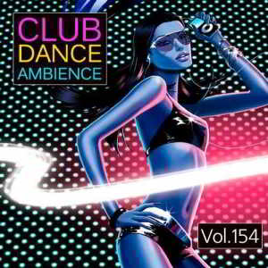Club Dance Ambience Vol.154 (2018) торрент