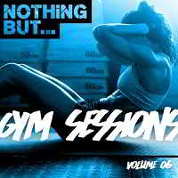 Nothing But... Gym Sessions Vol.06 (2018) торрент