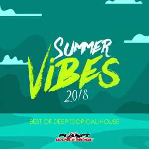 Summer Vibes 2018: Best Of Deep Tropical House