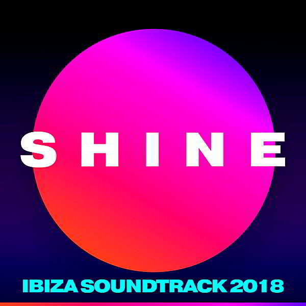 SHINE Ibiza Soundtrack (2018) торрент