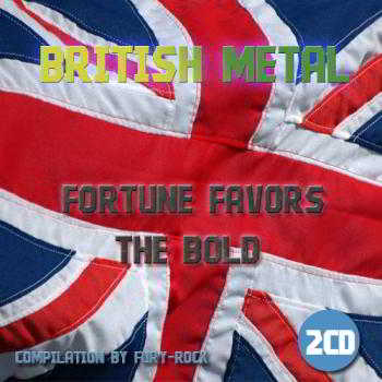British Metal: Fortune Favors The Bold (2CD)