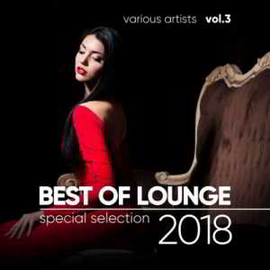 Best of Lounge 2018 (Special Selection) Vol. 3