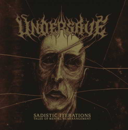 Undersave - Sadistic Iterations... Tales Of Mental Rearrangement