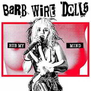 Barb Wire Dolls - Rub My Mind (2018) торрент