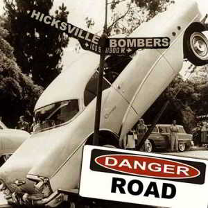 The Hicksville Bombers - Danger Road