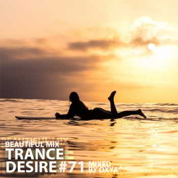 Trance Desire Volume 71 (Mixed by Oxya^)