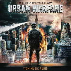 Atom Music Audio - Urban Warfare: Action Sci-Fi Epic Tracks