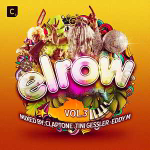 Elrow Vol.3 [Mixed by Claptone & Tini Gessler & Eddy M]