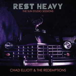 Chad Elliott & The Redemptions - Rest Heavy