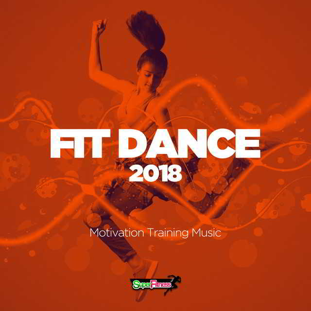 Fit Dance 2018: Motivation Training Music