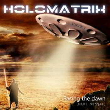 Holomatrix - Facing the dawn (Maxi Single)