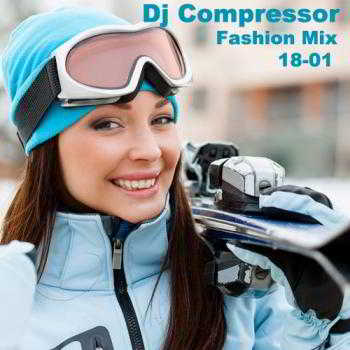 Dj Compressor Fashion Mix 18-01