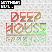 Nothing But... Deep House Groovers Vol.09