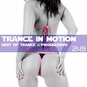 Trance In Motion Vol.249 [Full Version]