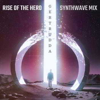 Rise Of The Hero (Synthwave Mix)