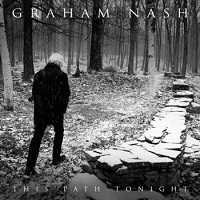 Graham Nash (The Hollies) - This Path Tonight