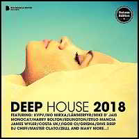 Deep House 2018 [Deluxe Version]