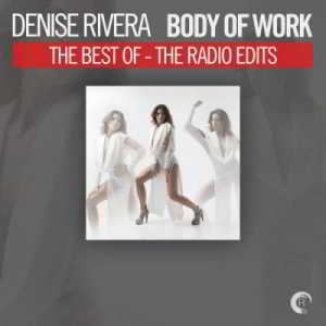 Body Of Work - The Best Of Denise Rivera (The Radio Edits)