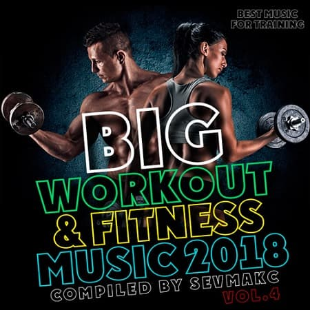 Big Workout & Fitness Music Vol.4