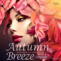 Autumn Breeze Vol.2: Chill Sounds For Relaxing Moments