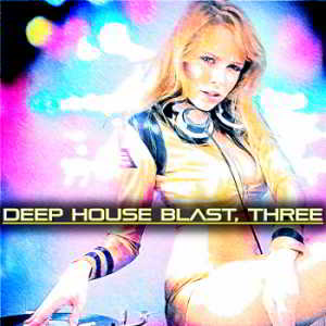 Deep House Blast Three