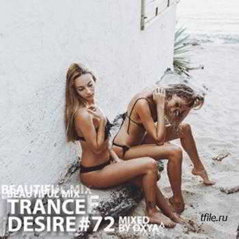 Trance Desire Volume 72 (Mixed by Oxya^)