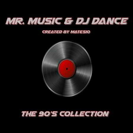Mr. Music and DJ Dance - The 90's Collection
