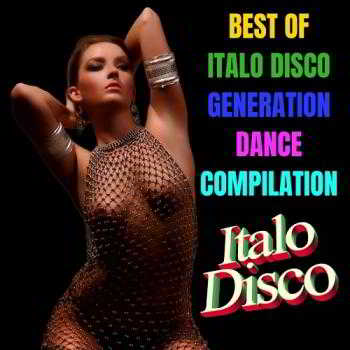 Best Of Italo Disco Generation Dance Compilation